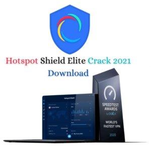 Hotspot shield Crack 2021 Full Version Download